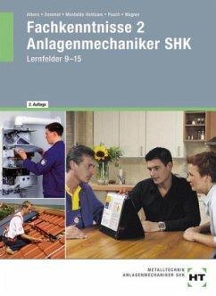 Fachkenntnisse 2 Anlagenmechaniker SHK - Albers, J.; Dommel, R.; Montaldo-Ventsam, H.