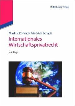 Internationales Wirtschaftsprivatrecht - Conrads, Markus; Schade, Friedrich