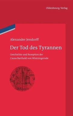 Der Tod des Tyrannen - Jendorff, Alexander