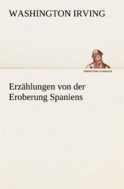 Erzählungen von der Eroberung Spaniens