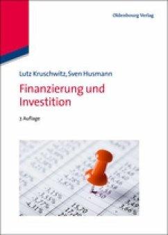 Finanzierung und Investition - Kruschwitz, Lutz; Husmann, Sven