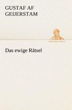 Das ewige Rätsel - Geijerstam, Gustaf af