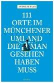 111 Orte im Münchener Umland die man gesehen haben muß (Mängelexemplar)