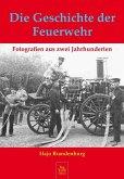 Die Geschichte der Feuerwehr (Mängelexemplar)