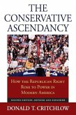The Conservative Ascendancy: How the Republican Right Rose to Power in Modern America?second Edition, Revised and Expanded