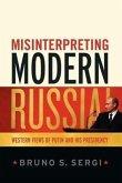 Misinterpreting Modern Russia: Western Views of Putin and His Presidency