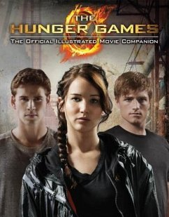 The Hunger Games - The Official Illustrated Movie Companion