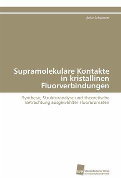 Supramolekulare Kontakte in kristallinen Fluorverbindungen