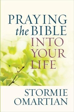 Praying the Bible into Your Life - Omartian, Stormie
