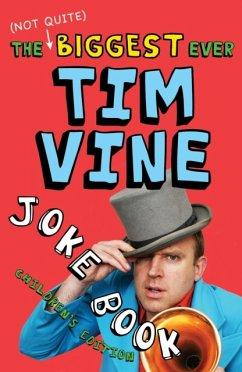 The (Not Quite) Biggest Ever Tim Vine Joke Book - Vine, Tim