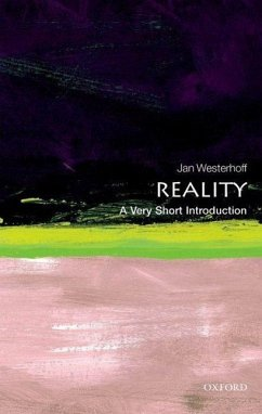 Reality: A Very Short Introduction - Westerhoff, Jan (Department of Philosophy, University of Durham and School of Oriental and African Studies, University of London)