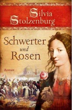 Schwerter und Rosen - Stolzenburg, Silvia