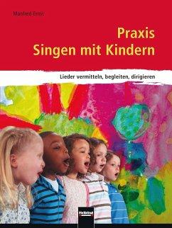 Praxis Singen mit Kindern - Ernst, Manfred