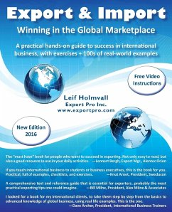 Export & Import - Winning in the Global Marketplace: A Practical Hands-On Guide to Success in International Business, with 100s of Real-World Examples - Holmvall, Leif