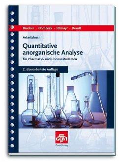 Arbeitsbuch quantitative anorganische Analyse - Bracher, Franz; Dombeck, Frank; Ettmayr, Christian; Krauss, Hanns J.; Grünefeld, Johann