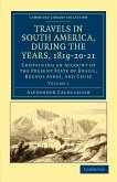 Travels in South America, During the Years, 1819 20 21
