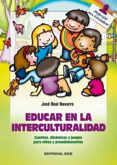 Educar en la interculturalidad : cuentos, dinámicas y juegos para niños y preadolescentes
