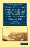 Travels Through Canada and the United States of North America in the Years 1806, 1807, and 1808