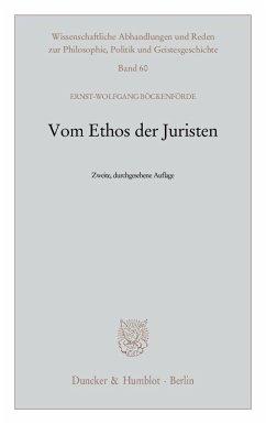 Vom Ethos der Juristen - Böckenförde, Ernst-Wolfgang