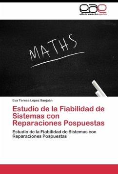 Estudio de la Fiabilidad de Sistemas con Reparaciones Pospuestas - López Sanjuán, Eva Teresa
