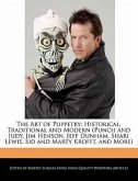 The Art of Puppetry: Historical, Traditional and Modern (Punch and Judy, Jim Henson, Jeff Dunham, Shari Lewis, Sid and Marty Krofft, and Mo