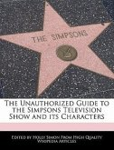 The Unauthorized Guide to the Simpsons Television Show and Its Characters