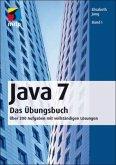 Java 7 Das Übungsbuch Band I