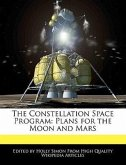 The Constellation Space Program: Plans for the Moon and Mars
