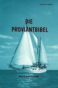 Die Proviantbibel - Londe, Ralf; Londe, Birgit