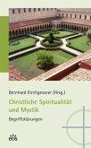 Christliche Spiritualität und Mystik