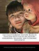 The Unauthorized History Book of Thailand with Focus on History, Geography, Religion, and Economic Influences