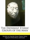 The Different Ethnic Groups of the Maya