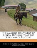 The Amazing Continent of Africa: Highlighting the Kingdom of Lesotho