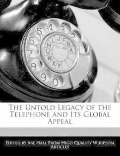 The Untold Legacy of the Telephone and Its Global Appeal - Hall, Abe