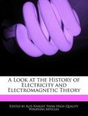 A Look at the History of Electricity and Electromagnetic Theory