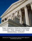 The United States Supreme Court: The Legacy of the Marshall Court