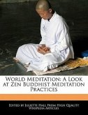 World Meditation: A Look at Zen Buddhist Meditation Practices