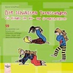 Die schönsten Turnstunden für Kinder im Vor- und Grundschulalter - Schaffner, Karin