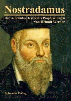 Nostradamus - Der vollständige Text seiner Prop...