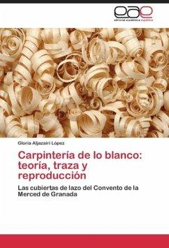 CARPINTERÍA DE LO BLANCO: TEORÍA, TRAZA Y REPRODUCCIÓN