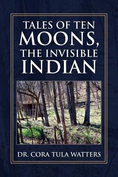 Tales of Ten Moons, the Invisible Indian - Watters, Cora Tula