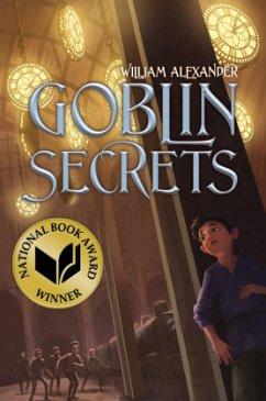 Goblin Secrets - Alexander, William