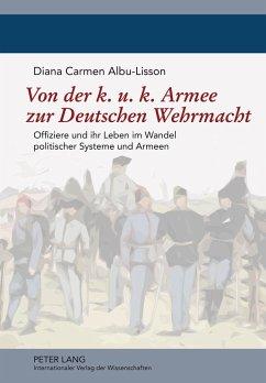 Von der k. u. k. Armee zur Deutschen Wehrmacht - Albu-Lisson, Diana Carmen