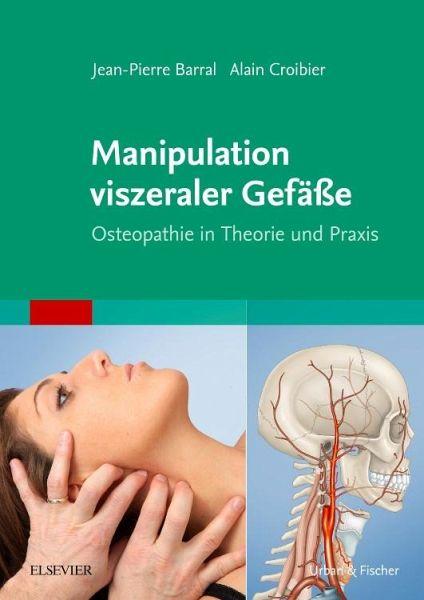 Manipulation viszeraler Gefäße von Jean-Pierre Barral; Alain ...