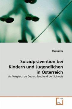 Suizidprävention bei Kindern und Jugendlichen in Österreich - Zima, Maria