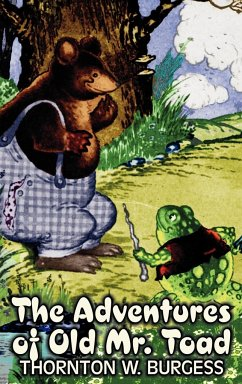 The Adventures of Old Mr. Toad by Thornton Burgess, Fiction, Animals, Fantasy & Magic - Burgess, Thornton W.