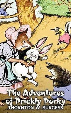 The Adventures of Prickly Porky by Thornton Burgess, Fiction, Animals, Fantasy & Magic - Burgess, Thornton W.