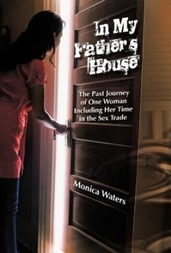 In My Father's House: The Past Journey of One Woman Including Her Time in the Sex Trade