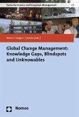 Global Change Management: Knowledge Gaps, Blindspots and Unknowables