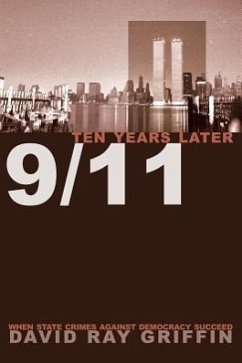 9/11 Ten Years Later: When State Crimes Against Democracy Succeed - Griffin, David Ray